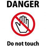 触ると危険を表す英語の注意貼り紙テンプレート