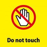 Do not touch 英語の注意貼り紙テンプレート